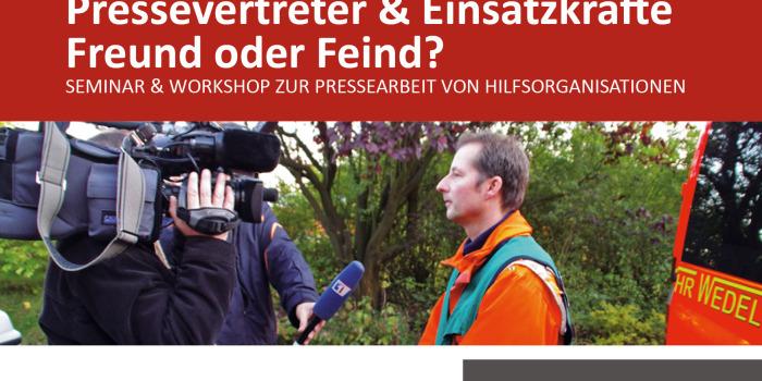 """""""Pressevertreter und Einsatzkräfte – Freund oder Feind?"""" Drittes Wi112-Presseseminar mit Workshop"""